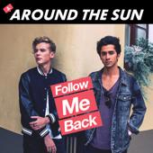 Follow Me Back (Radio Edit) - Around the Sun