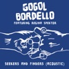 Seekers and Finders (Acoustic) [feat. Regina Spektor] - Single, Gogol Bordello