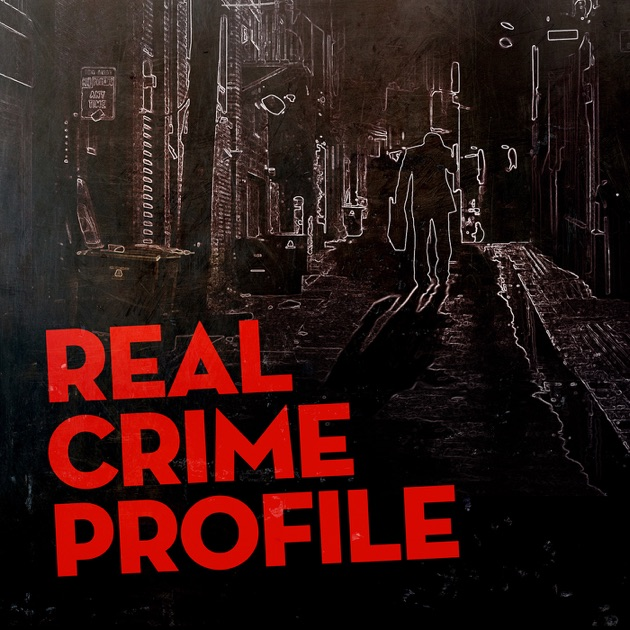 Real Crime Profile By Wondery On Apple Podcasts