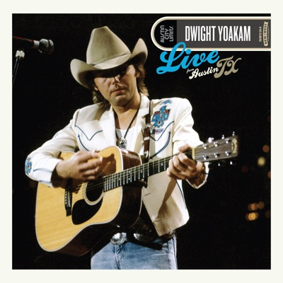 Live from Austin, Tx - Dwight Yoakam