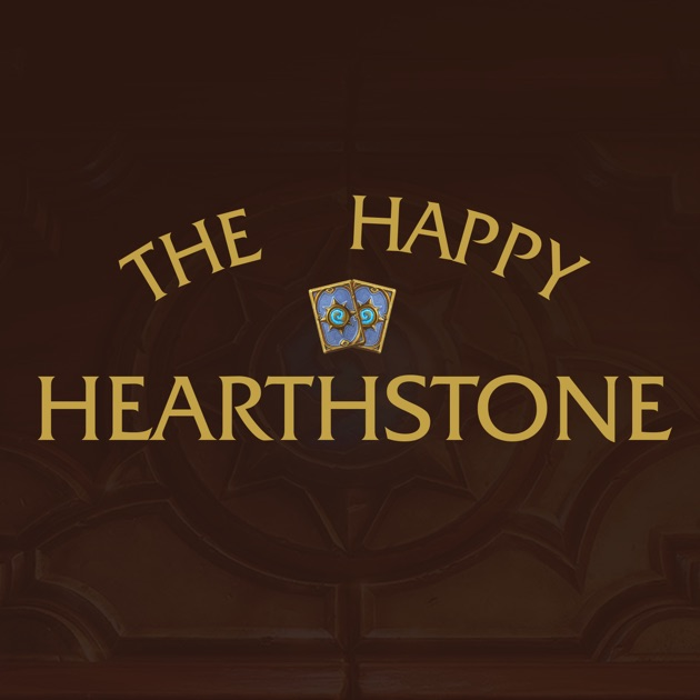 The Happy Hearthstone Podcast by Andrew Brown and The Happy