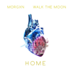 morgxn - home (feat. WALK THE MOON) artwork