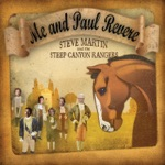 Steve Martin & Steep Canyon Rangers - Me and Paul Revere