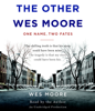 Wes Moore - The Other Wes Moore: One Name, Two Fates (Unabridged)  artwork