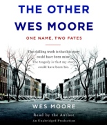 The Other Wes Moore: One Name, Two Fates (Unabridged)