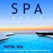 Hotel Spa Music For Spa, Massage, Yoga, Meditation And Wellness-Spa Music