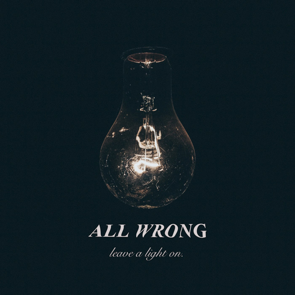 Leave A Light On Single By All Wrong On Apple Music