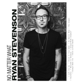 No Matter What (feat. Bart Millard)-Ryan Stevenson