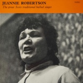 Jeannie Robertson - When I Was No but Sweet Sixteen