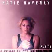 Katie Haverly - Pluto