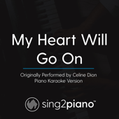 My Heart Will Go on (Originally Performed by Celine Dion) [Piano Karaoke Version]