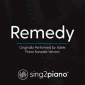 Remedy (Originally Performed by Adele) [Piano Karaoke Version] - Sing2Piano