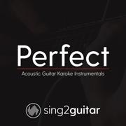 Perfect (Originally Performed by Ed Sheeran) [Acoustic Guitar Karaoke] - Sing2Guitar - Sing2Guitar