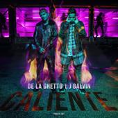 Caliente (feat. J Balvin) - De La Ghetto