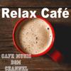 Relax Café ~Jazz & Bossa Nova~ - Cafe Music BGM channel