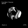 The Best Tracks 2018 [Part 2] - Various Artists