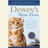 Dewey's Nine Lives: The Magic of a Small-town Library Cat Who Touched Millions (Unabridged)