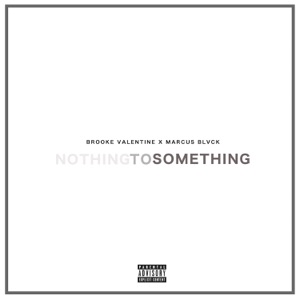 Nothing to Something - Single Mp3 Download