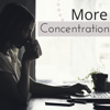 More Concentration - Smart Piano Music for High Level Deep Mind Concentration - Concentration Study & Study Music