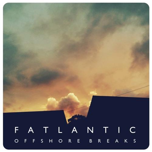 Album artwork of Fatlantic – Offshore Breaks