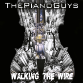 Walking The Wire  Largo  The Piano Guys - The Piano Guys