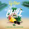 DJ Noiz - Chill (Remix) [feat. Konecs, Donell Lewis & Kennyon Brown] artwork