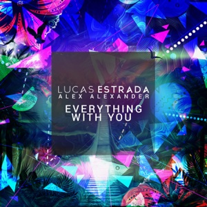 Lucas Estrada & Alex Alexander - Everything with You