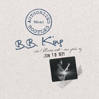 Live / Fillmore East - New York, NY June 19, 1971 - B.B. King