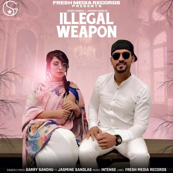 Garry Sandhu + Jasmine Sandlas - Illegal Weapon
