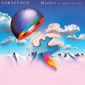 Giraffage - Maybes (feat. Japanese Breakfast)