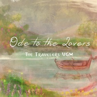 Ode to the Lovers by The Travelers VGM on Apple Music