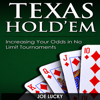 Joe Lucky - Texas Hold'em: Increasing Your Odds in No Limit Tournaments  (Unabridged) artwork