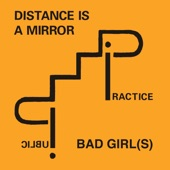 Public Practice - Bad Girl(s)