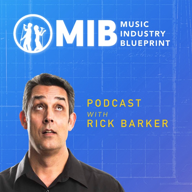 The music industry blueprint podcast by rick barker on apple podcasts malvernweather Gallery