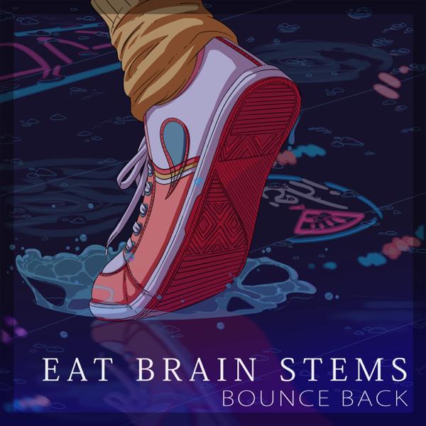 Bounce Back - Single by Eat Brain Stems