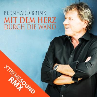 Mit dem Herz durch die Wand (XTREME SOUND RMX) - Single - Bernhard Brink