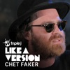 (Lover) You Don't Treat Me No Good [triple j Like a Version] - Single, Chet Faker