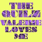 The Quilz - Valerie Loves Me