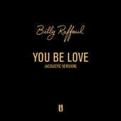 You Be Love (Acoustic Version)