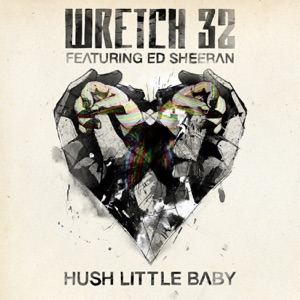 Hush Little Baby (feat. Ed Sheeran) [Remixes] - EP Mp3 Download