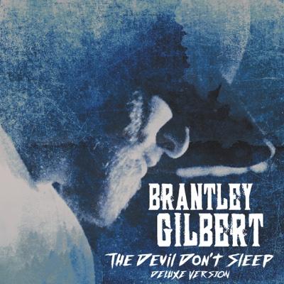 The Devil Don't Sleep (Deluxe) - Brantley Gilbert album