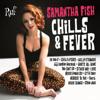 Chills & Fever - Samantha Fish