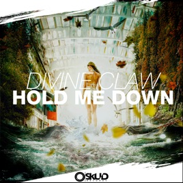 Hold Me Down (feat  Jana Barakat) - Single by Divine Claw