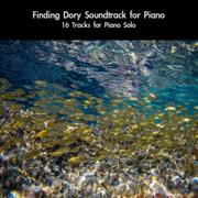 Finding Dory Soundtrack for Piano: 16 Tracks for Piano Solo - daigoro789 - daigoro789