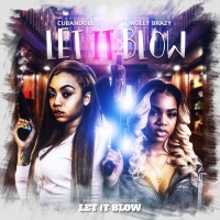 Let It Blow (feat. Molly Brazy) - Single Mp3 Download
