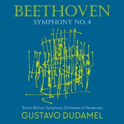Album: Beethoven Symphony No 4 by Gustavo Dudamel Simón Bolívar