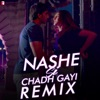 Nashe Si Chadh Gayi From Befikre Remix Single