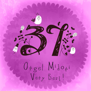 The Very Best of Orgel 37 - MIDORI ORGEL - MIDORI ORGEL