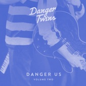 Danger Twins - Gotta Be Yourself (Mama Always Said)