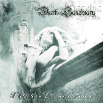 L'être las: L'envers du miroir - Dark Sanctuary